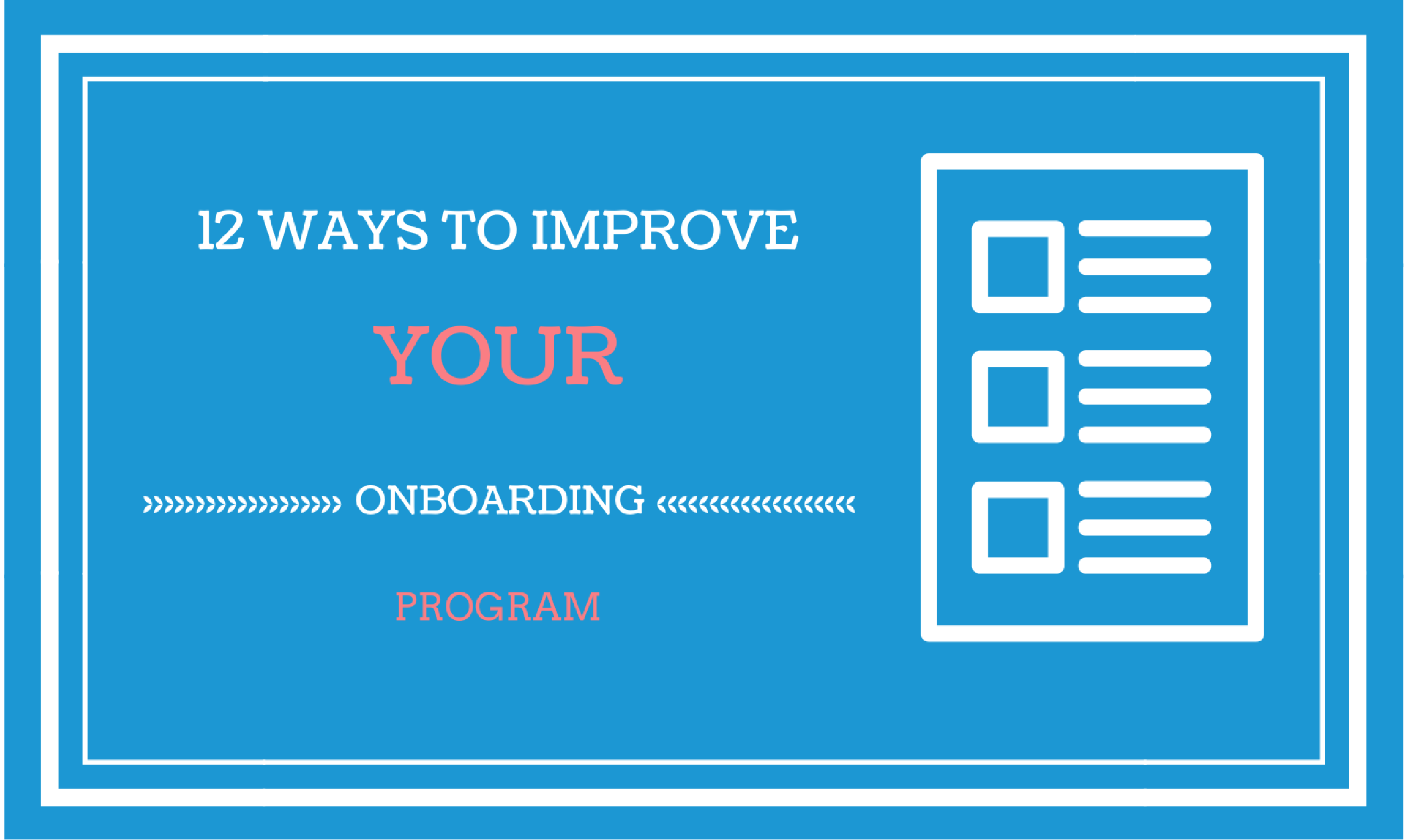 12 ways to improve your onboarding program