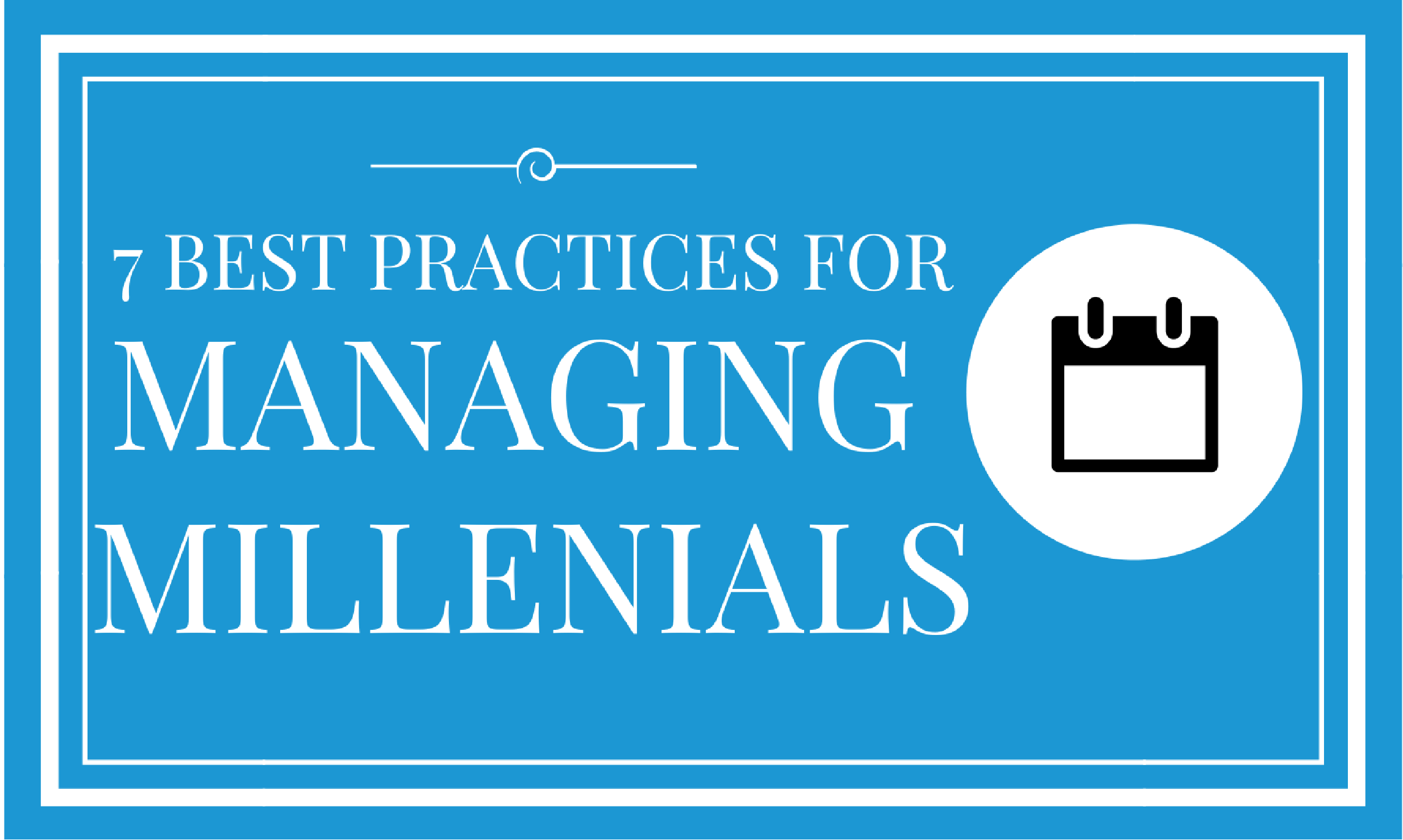17 Best Practices for Managing Millenials