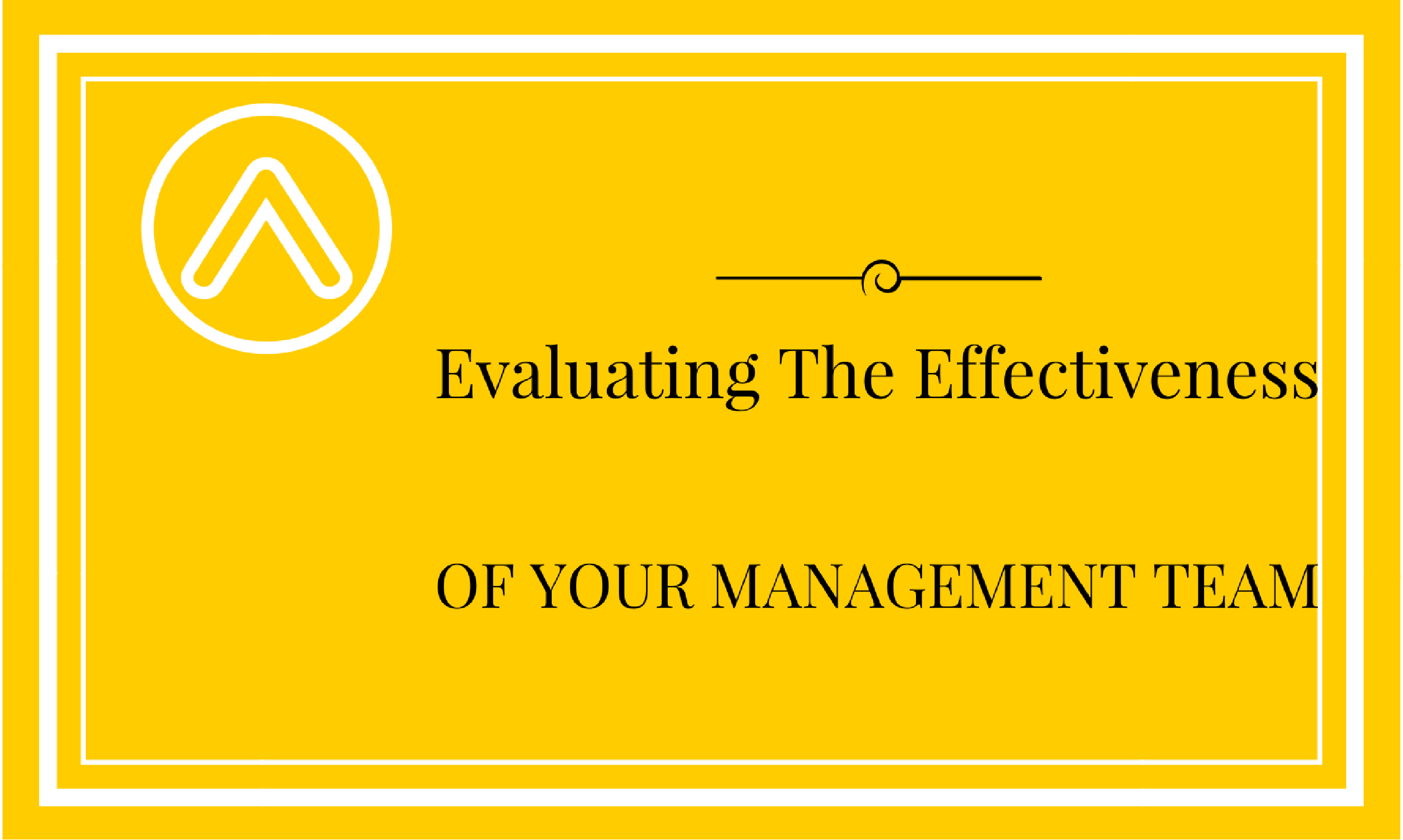 Evaluating The Effectiveness Of Your Management Team