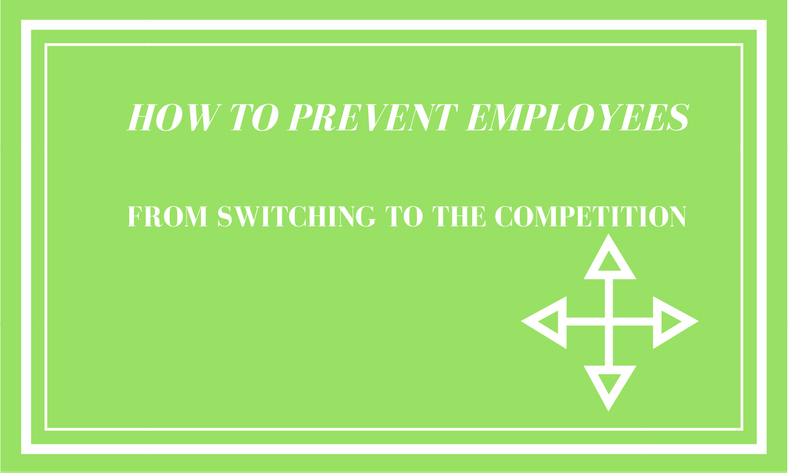 How To Prevent Employees From Switching To The Competition