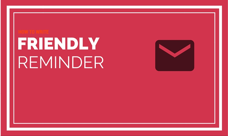 How to write a friendly reminder email letter